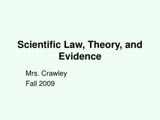 Scientific Law, Theory, and Evidence