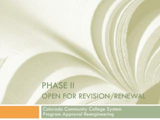 Phase ii Open for revision/renewal