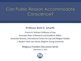 Can Public Reason Accommodate Conscience?