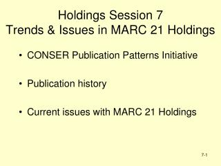 Holdings Session 7 Trends & Issues in MARC 21 Holdings