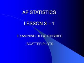 AP STATISTICS LESSON 3 – 1