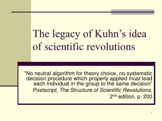 The legacy of Kuhn's idea of scientific revolutions