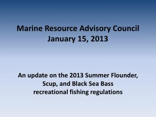 Marine Resource Advisory Council January 15, 2013
