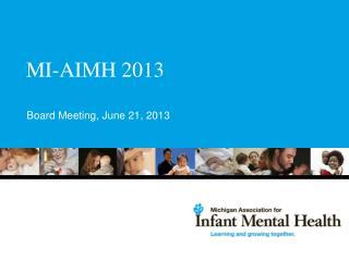 MI-AIMH 2013
