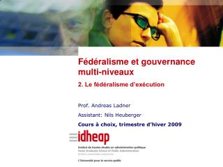 Prof. Andreas Ladner Assistant: Nils Heuberger Cours à choix, trimestre d'hiver 2009
