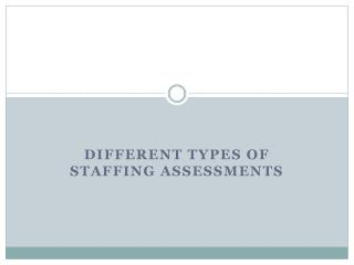 Different types of Staffing Assessments