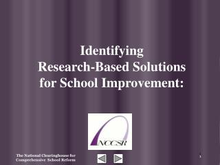 Identifying Research-Based Solutions  for School Improvement: