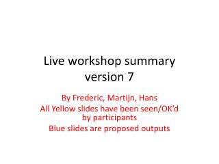 Live workshop summary version  7
