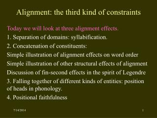 Alignment: the third kind of constraints