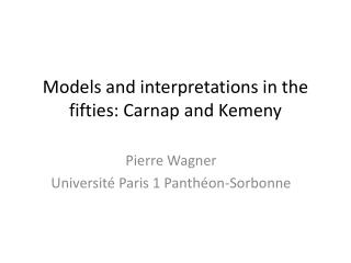 Models and interpretations in the fifties:  Carnap  and  Kemeny