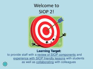Welcome to SIOP 2!