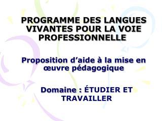 PROGRAMME DES LANGUES VIVANTES POUR LA VOIE PROFESSIONNELLE Proposition d'aide à la mise en œuvre pédagogique