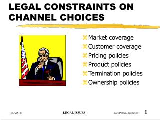 LEGAL CONSTRAINTS ON CHANNEL CHOICES