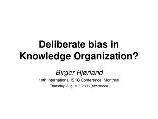 Deliberate bias in Knowledge Organization?