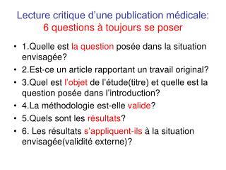 Lecture critique d'une publication médicale: 6 questions à toujours se poser