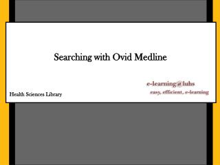 Searching with Ovid Medline