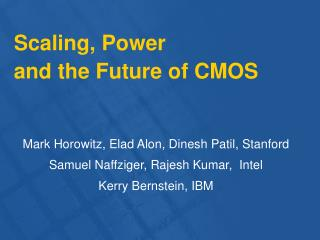 Scaling, Power and the Future of CMOS