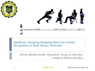 Ada Sense : Adapting Sampling Rate s  for  Activity Recognition  in Body Sensor Networks