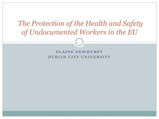 The Protection of the Health and Safety of Undocumented Workers in the EU