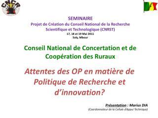 SEMINAIRE Projet de Cr�ation du Conseil National de la Recherche Scientifique et Technologique (CNRST)  17, 18 et 19 Ma