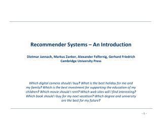 Recommender Systems – An Introduction Dietmar Jannach , Markus  Zanker , Alexander  Felfernig , Gerhard Friedrich Cambr