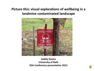 Picture this: visual explorations of wellbeing in a landmine contaminated landscape
