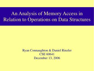 An Analysis of Memory Access in Relation to Operations on Data Structures