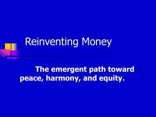 Reinventing Money