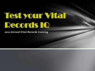 Test your Vital Records IQ