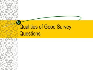Qualities of Good Survey Questions