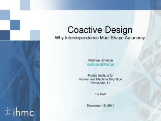 Coactive Design Why Interdependence Must Shape Autonomy
