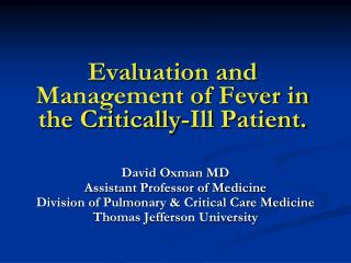 Evaluation and Management of Fever in the Critically-Ill Patient.