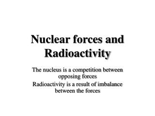 Nuclear forces and Radioactivity