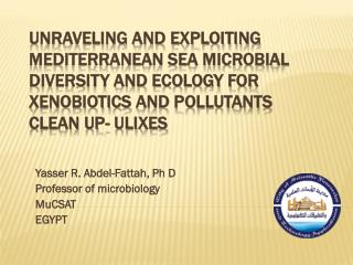 Unraveling and Exploiting Mediterranean Sea Microbial Diversity and Ecology for  Xenobiotics  and Pollutants clean up-