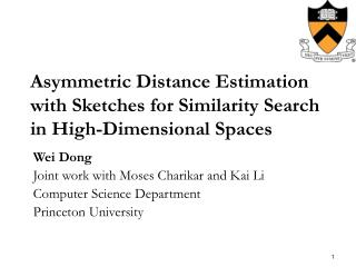 Asymmetric Distance Estimation with Sketches for Similarity Search in High-Dimensional Spaces