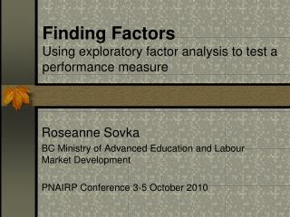 Finding Factors Using exploratory factor analysis to test a performance measure