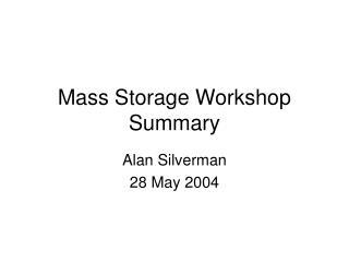 Mass Storage Workshop Summary
