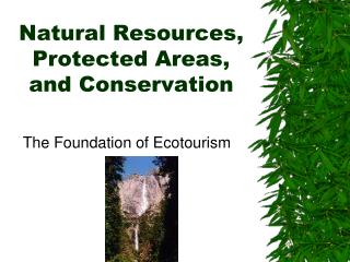 Natural Resources, Protected Areas, and Conservation
