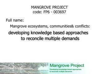 MANGROVE PROJECT code : FP6 - 003697