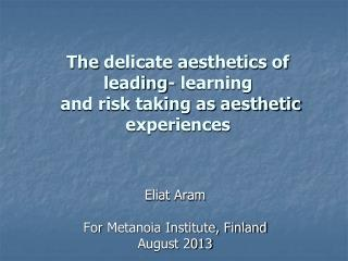 The  delicate aesthetics of leading- learning  and risk taking as aesthetic experiences