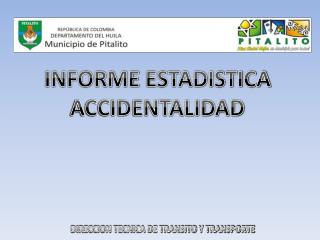 INFORME  ESTADISTICA  ACCIDENTALIDAD