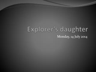 Explorer's daughter