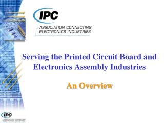 Serving the Printed Circuit Board and Electronics Assembly Industries