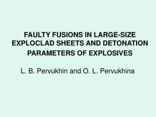FAULTY FUSIONS IN LARGE-SIZE EXPLOCLAD SHEETS AND DETONATION PARAMETERS OF EXPLOSIVES
