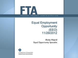 Equal Employment Opportunity  (EEO) 11/29/2012 Anita Heard Equal Opportunity Specialist