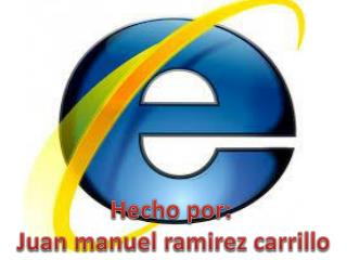 Hecho por:  Juan  manuel ramirez  carrillo