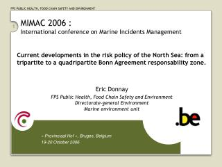 MIMAC 2006 :  International conference on Marine Incidents Management