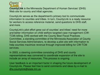 CountyLink  is the Minnesota Department of Human Services' (DHS) Web site for county and tribal agencies.