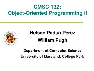 CMSC 132:  Object-Oriented Programming II