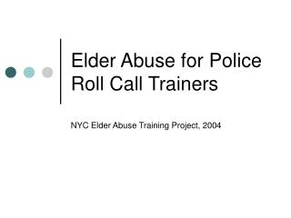 Elder Abuse for Police Roll Call Trainers